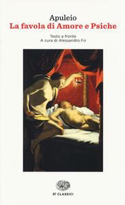 La favola di Amore e Psiche. Testo latino a fronte - Apuleio - copertina