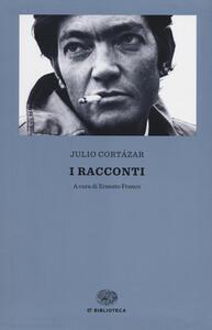 I racconti - Julio Cortázar - copertina