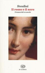 Foto Cover di Il rosso e il nero. Cronaca del XIX secolo, Libro di Stendhal, edito da Einaudi