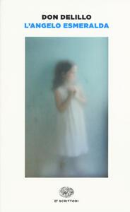 L' angelo Esmeralda - Don DeLillo - copertina
