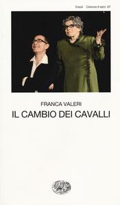 Libro Il cambio dei cavalli Franca Valeri