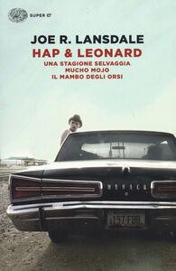Foto Cover di Hap & Leonard: Una stagione selvaggia-Mucho Mojo-Il mambo degli orsi, Libro di Joe R. Lansdale, edito da Einaudi