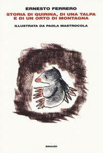 Libro Storia di Quirina, di una talpa e di un orto di montagna Ernesto Ferrero