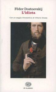 Foto Cover di L' idiota, Libro di Fëdor Dostoevskij, edito da Einaudi