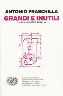 Antondemarirreguera.es Grandi e inutili. Le grandi opere in Italia Image