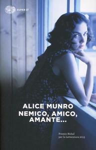 Libro Nemico, amico, amante... Alice Munro