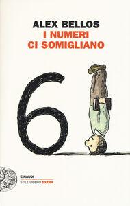 Foto Cover di I numeri ci somigliano, Libro di Alex Bellos, edito da Einaudi