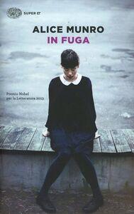 Foto Cover di In fuga, Libro di Alice Munro, edito da Einaudi