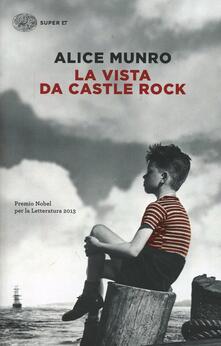La vista da Castle Rock - Alice Munro - copertina