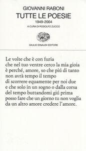 Libro Tutte le poesie (1949-2004) Giovanni Raboni