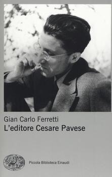 L' editore Cesare Pavese - Gian Carlo Ferretti - copertina