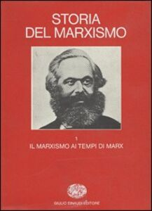 Foto Cover di Storia del marxismo. Vol. 1: Il marxismo ai tempi di Marx., Libro di  edito da Einaudi