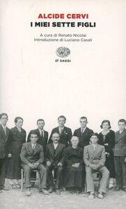 Libro I miei sette figli Alcide Cervi
