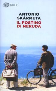 Il postino di Neruda - Antonio Skármeta - copertina