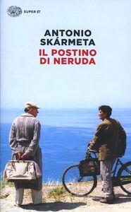 Foto Cover di Il postino di Neruda, Libro di Antonio Skármeta, edito da Einaudi