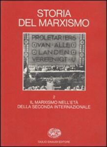 Storia del marxismo. Vol. 2: Il marxismo nell'Età della Seconda Internazionale. - copertina