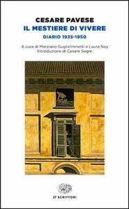 Libro Il mestiere di vivere. Diario (1935-1950) Cesare Pavese