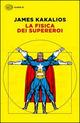 fisica dei supereroi