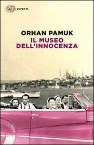 Libro Il museo dell'innocenza Orhan Pamuk