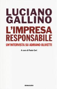 Foto Cover di L' impresa responsabile. Un'intervista su Adriano Olivetti, Libro di Luciano Gallino, edito da Einaudi