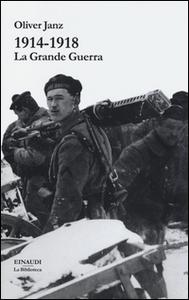 Libro 1914-1918. La Grande Guerra Oliver Janz