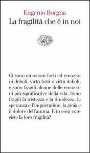 Libro La fragilità che è in noi Eugenio Borgna