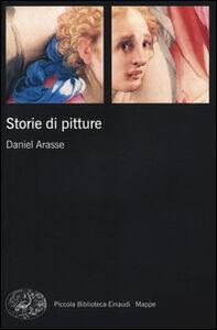 Libro Storie di pitture Daniel Arasse