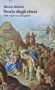 Libro Storia degli ebrei. Dalle origini ai nostri giorni Michel Abitbol