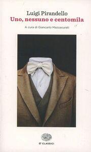 Foto Cover di Uno, nessuno e centomila, Libro di Luigi Pirandello, edito da Einaudi