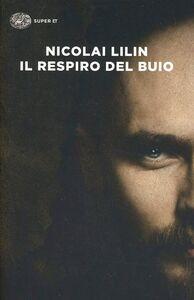 Libro Il respiro del buio Nicolai Lilin
