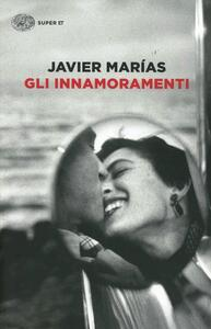 Gli innamoramenti - Javier Marías - copertina