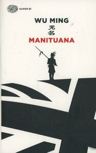 Foto Cover di Manituana, Libro di Wu Ming, edito da Einaudi