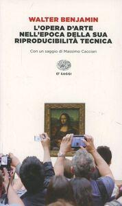Foto Cover di L' opera d'arte nell'epoca della sua riproducibilità tecnica, Libro di Walter Benjamin, edito da Einaudi
