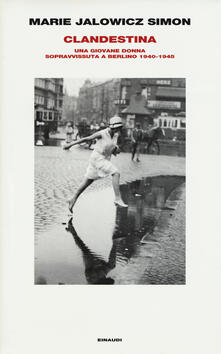 Voluntariadobaleares2014.es Clandestina. Una giovane donna sopravvissuta a Berlino (1940-1945) Image