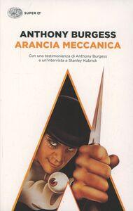 Foto Cover di Arancia meccanica, Libro di Anthony Burgess, edito da Einaudi