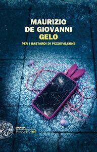 Foto Cover di Gelo per i Bastardi di Pizzofalcone, Libro di Maurizio De Giovanni, edito da Einaudi