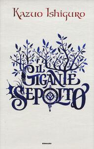 Foto Cover di Il gigante sepolto, Libro di Kazuo Ishiguro, edito da Einaudi