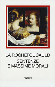 Foto Cover di Sentenze e massime morali. Testo francese a fronte, Libro di François de La Rochefoucauld, edito da Einaudi