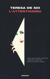 Foto Cover di L' attentissima, Libro di Teresa De Sio, edito da Einaudi