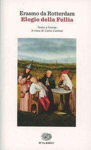 Foto Cover di Elogio della follia, Libro di Erasmo da Rotterdam, edito da Einaudi