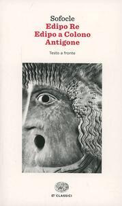 Edipo re-Edipo a Colono-Antigone. Testo greco a fronte - Sofocle - copertina