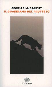 Foto Cover di Il guardiano del frutteto, Libro di Cormac McCarthy, edito da Einaudi