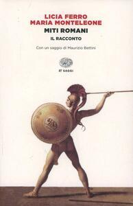 Miti romani. Il racconto - Licia Ferro,Maria Monteleone - copertina