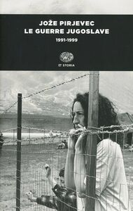 Foto Cover di Le guerre jugoslave. 1991-1999, Libro di Joze Pirjevec, edito da Einaudi