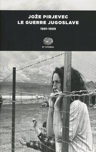 Libro Le guerre jugoslave. 1991-1999 Joze Pirjevec