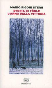 Libro Storia di Tönle-L'anno della vittoria Mario Rigoni Stern