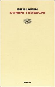 Libro Uomini tedeschi Walter Benjamin