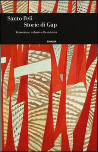 Storie di Gap. Terrorismo urbano e Resistenza - Santo Peli - copertina