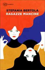 Libro Ragazze mancine Stefania Bertola