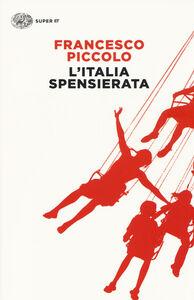 Libro L' Italia spensierata Francesco Piccolo
